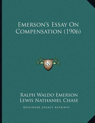 compensation is an essay by ralph waldo emerson The internet archive is a bargain compensation : an essay feb 24 by emerson, ralph waldo, 1803-1882 roycroft shop.